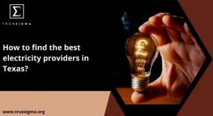 true sigma 14 960x526 1 300x164 - How to Find the Best Electricity Providers in Texas?